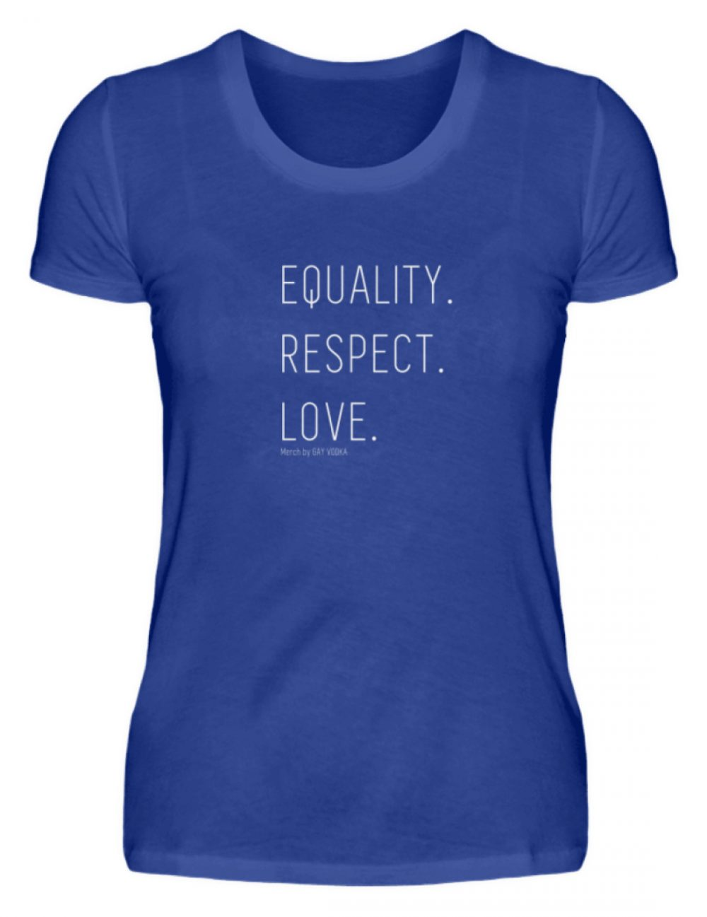 EQUALITY. RESPECT. LOVE. - Damen Premiumshirt-27