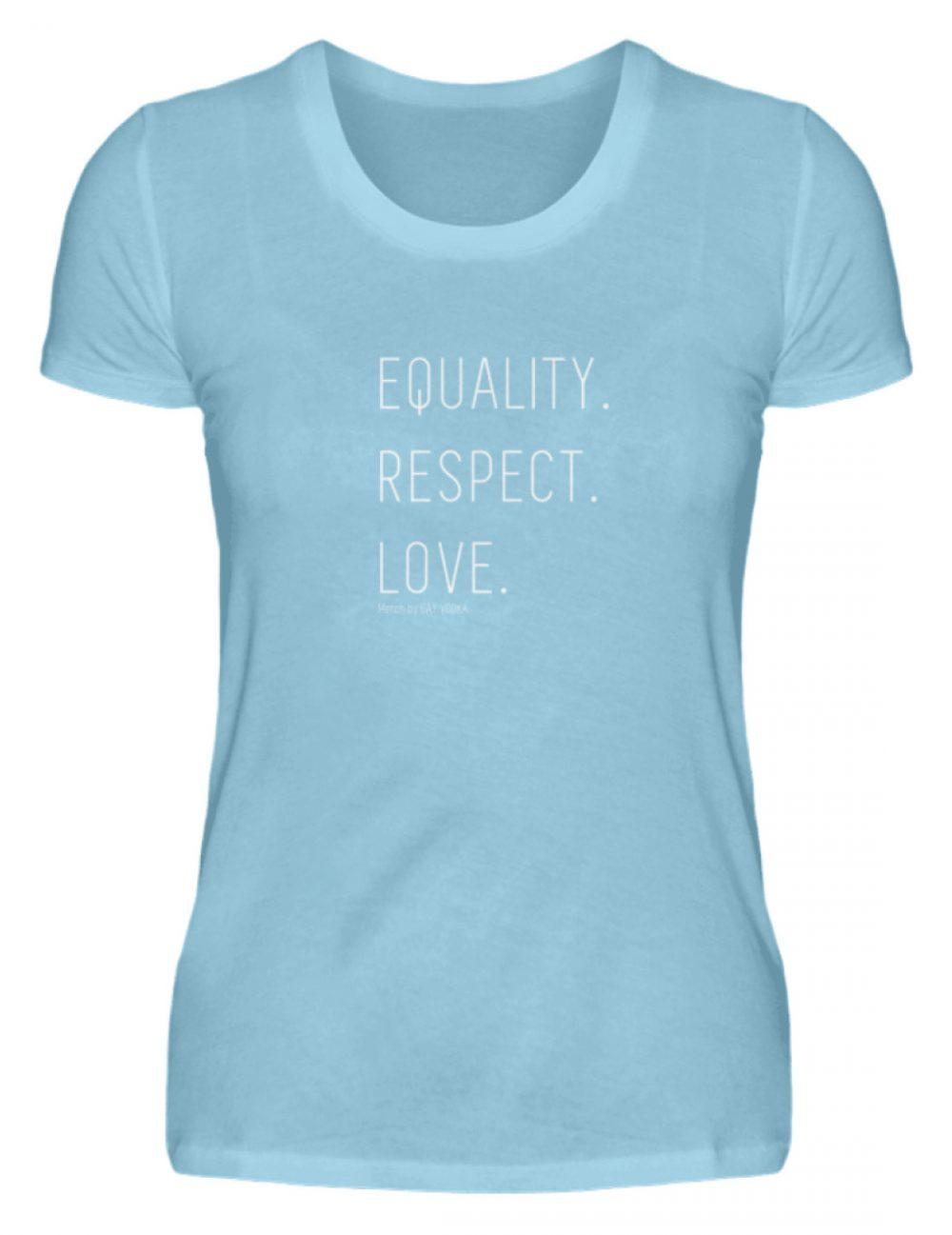 EQUALITY. RESPECT. LOVE. - Damen Premiumshirt-674