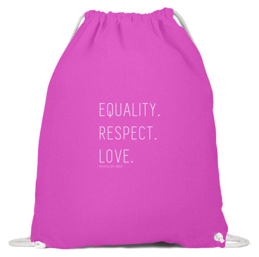 EQUALITY. RESPECT. LOVE. - Baumwoll Gymsac-712