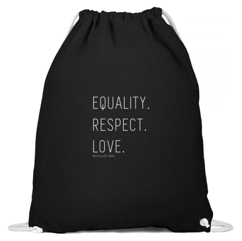 EQUALITY. RESPECT. LOVE. - Baumwoll Gymsac-16