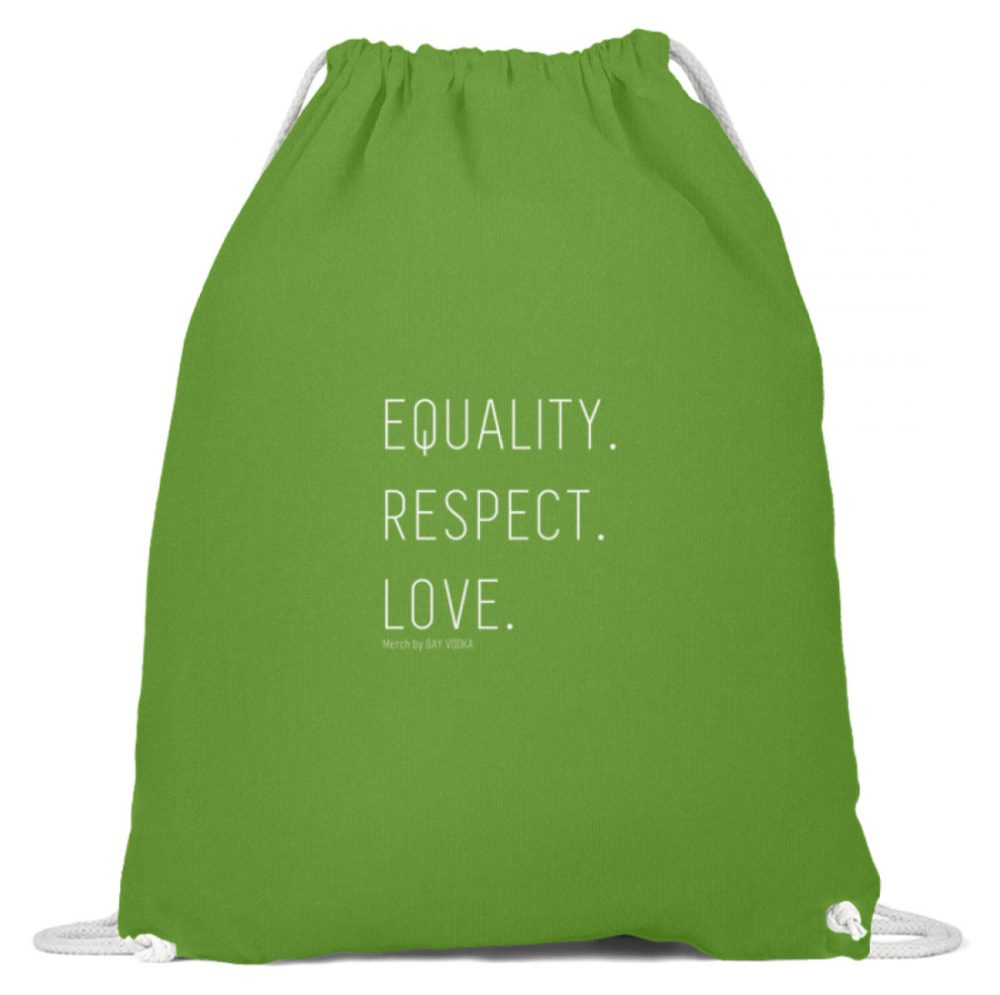 EQUALITY. RESPECT. LOVE. - Baumwoll Gymsac-1646