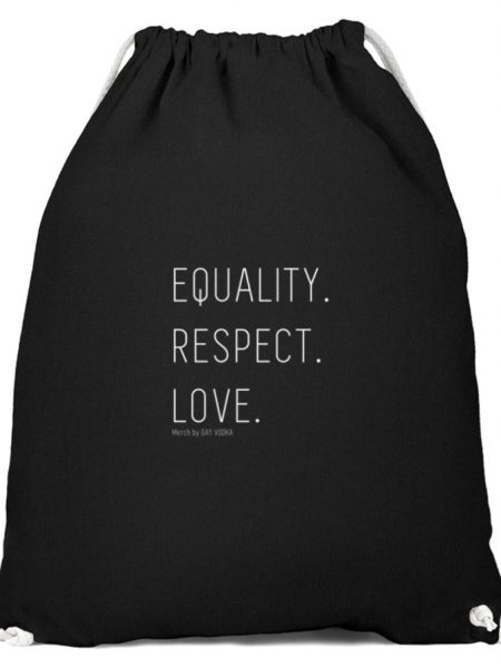 EQUALITY. RESPECT. LOVE. - Baumwoll Gymsac-16