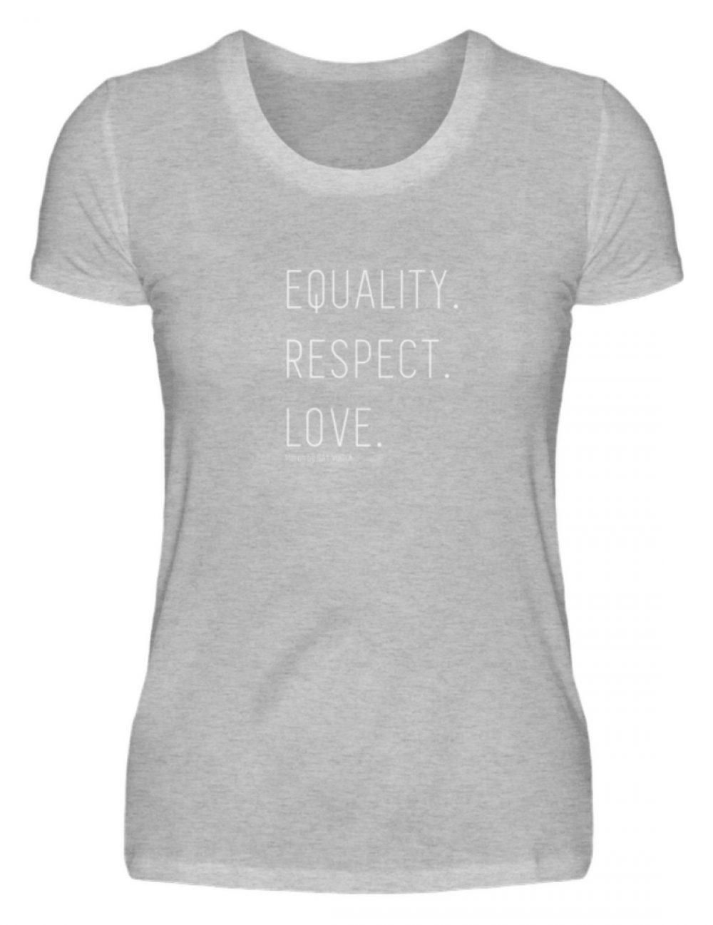 EQUALITY. RESPECT. LOVE. - Damenshirt-17