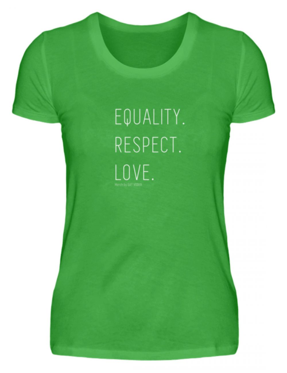 EQUALITY. RESPECT. LOVE. - Damenshirt-2468