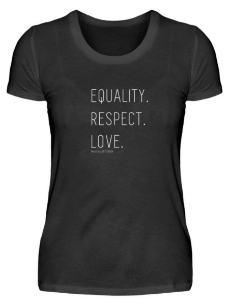 EQUALITY. RESPECT. LOVE. - Damenshirt-16
