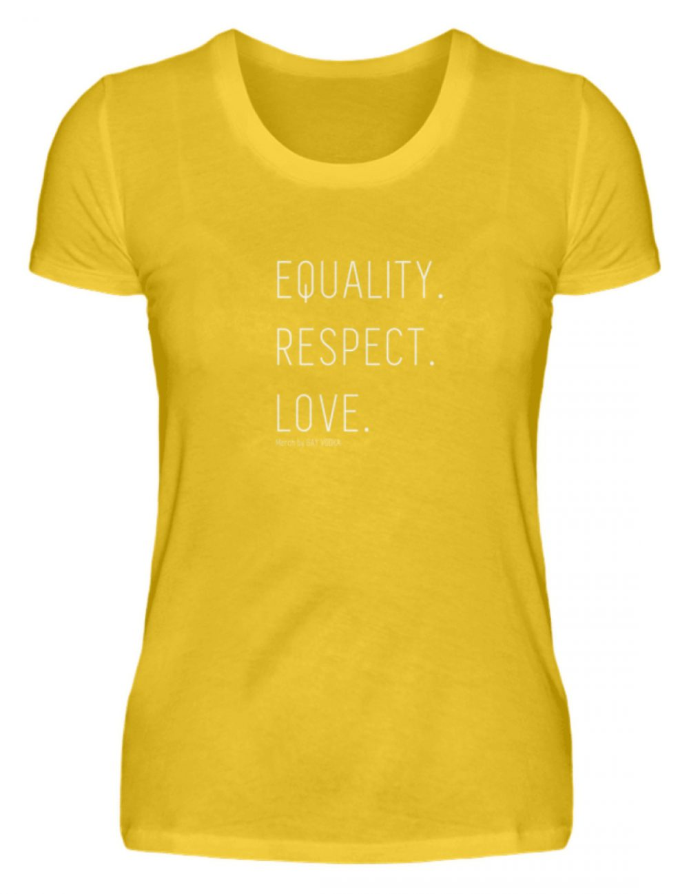 EQUALITY. RESPECT. LOVE. - Damenshirt-3201