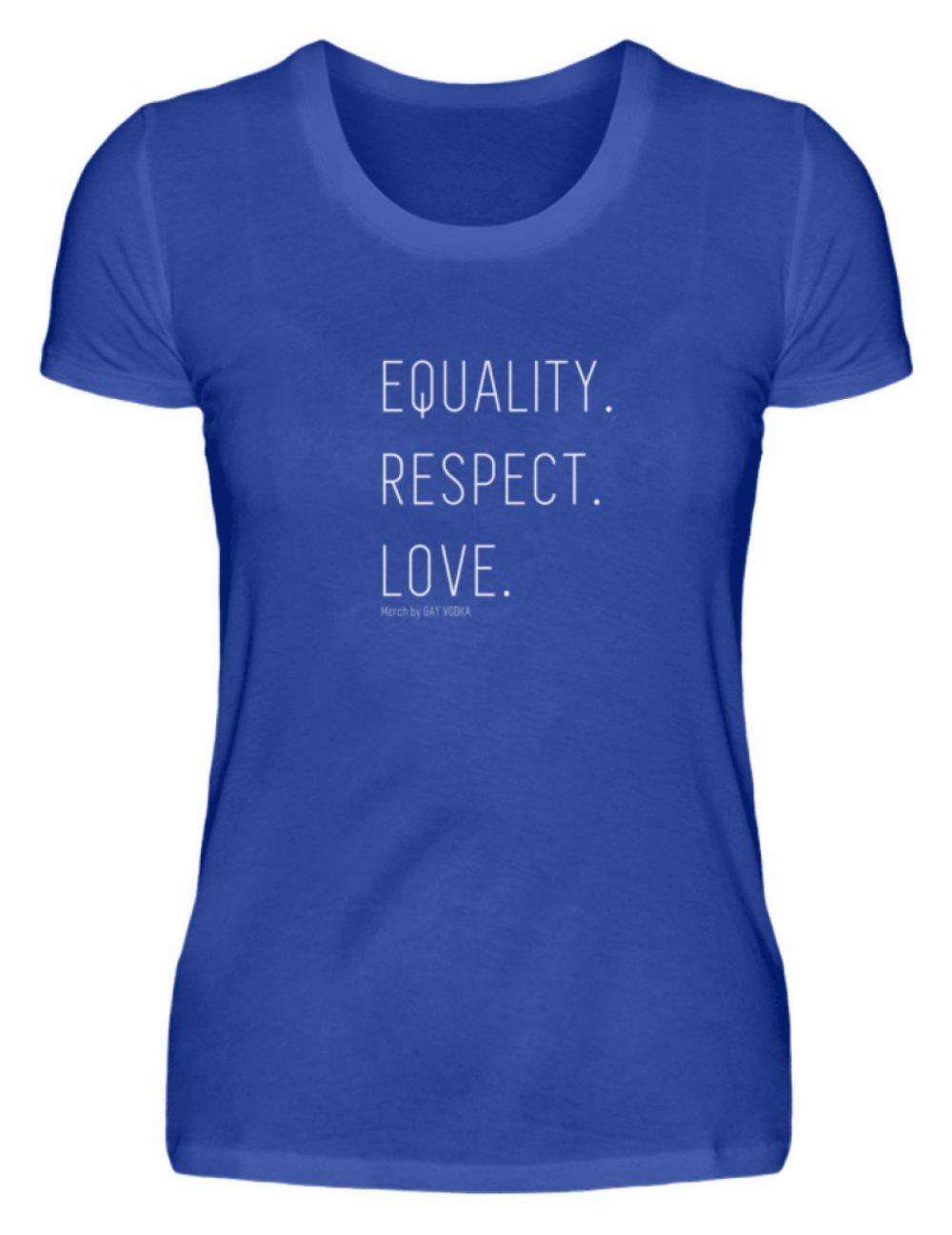EQUALITY. RESPECT. LOVE. - Damenshirt-2496