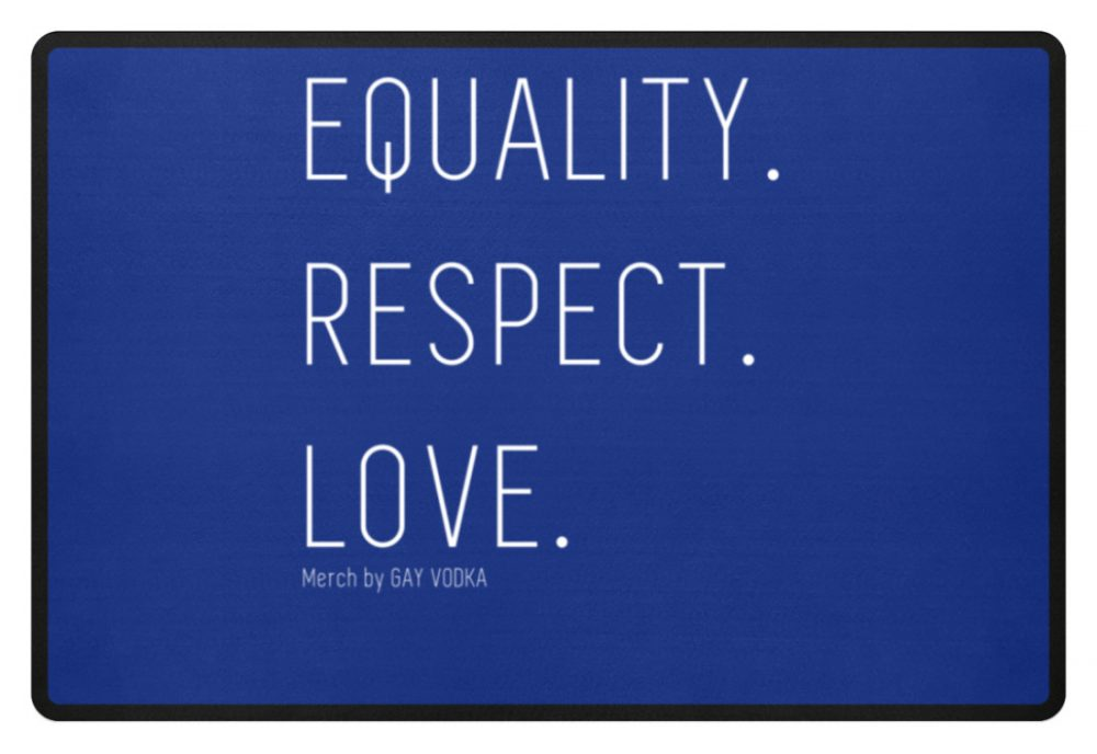 EQUALITY. RESPECT. LOVE. - Fußmatte-27