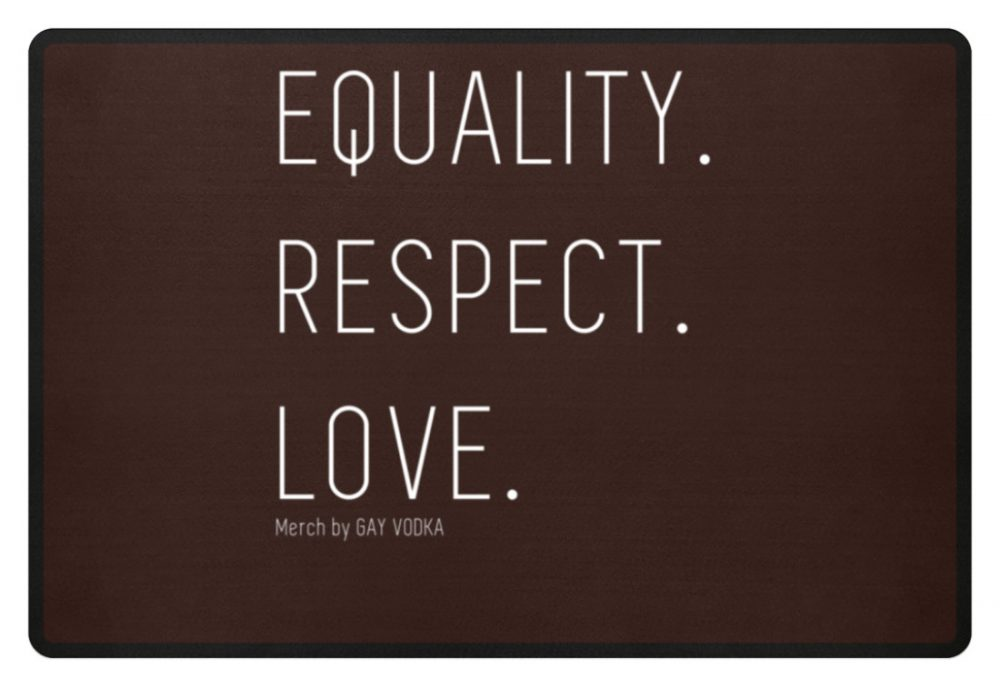EQUALITY. RESPECT. LOVE. - Fußmatte-1074