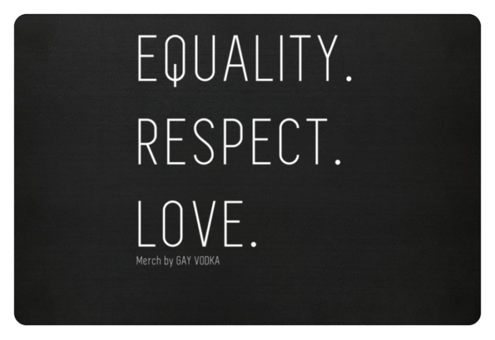 EQUALITY. RESPECT. LOVE. - Fußmatte-16
