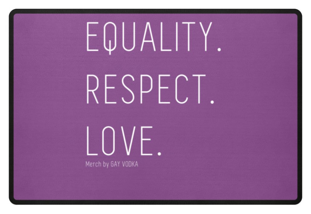 EQUALITY. RESPECT. LOVE. - Fußmatte-31