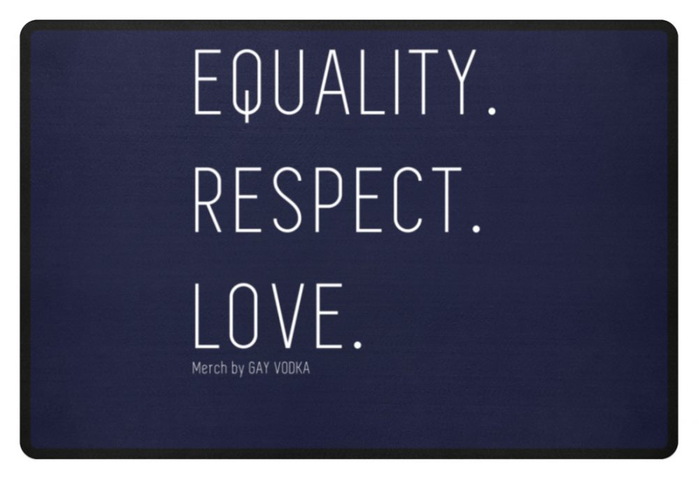 EQUALITY. RESPECT. LOVE. - Fußmatte-198