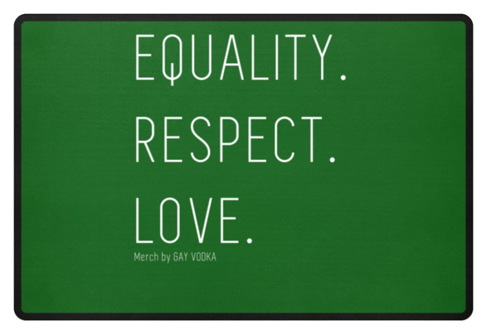EQUALITY. RESPECT. LOVE. - Fußmatte-718