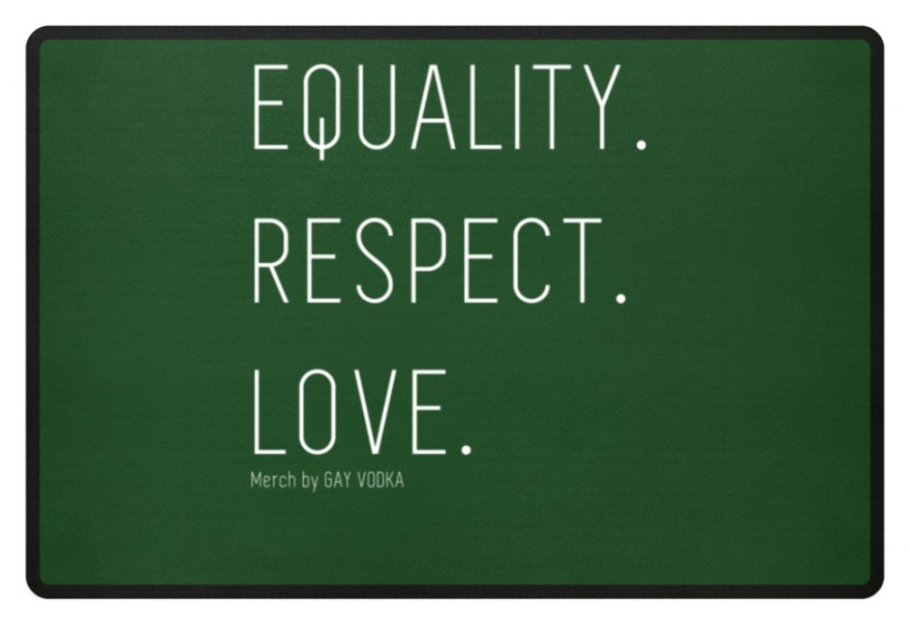EQUALITY. RESPECT. LOVE. - Fußmatte-833