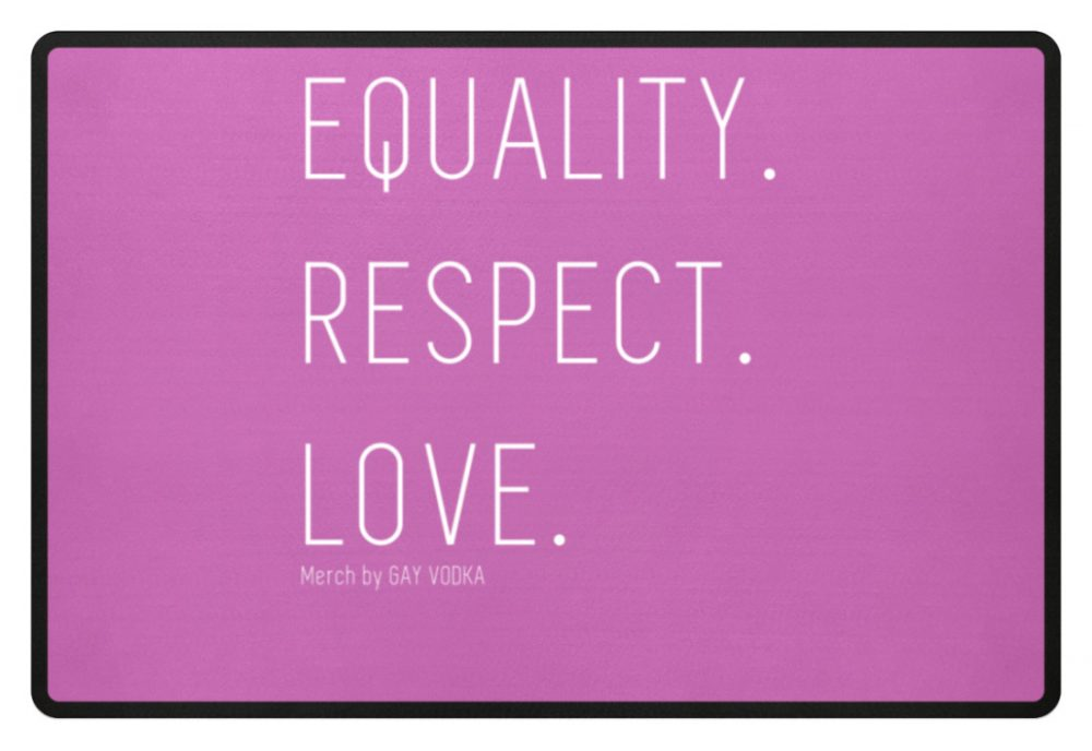 EQUALITY. RESPECT. LOVE. - Fußmatte-5759