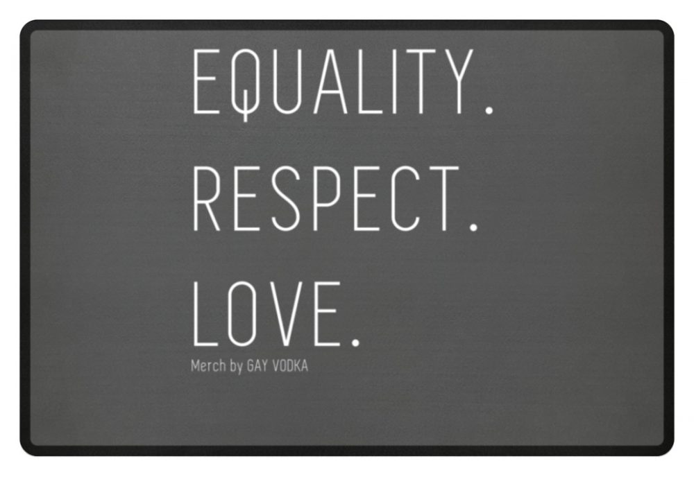EQUALITY. RESPECT. LOVE. - Fußmatte-6778