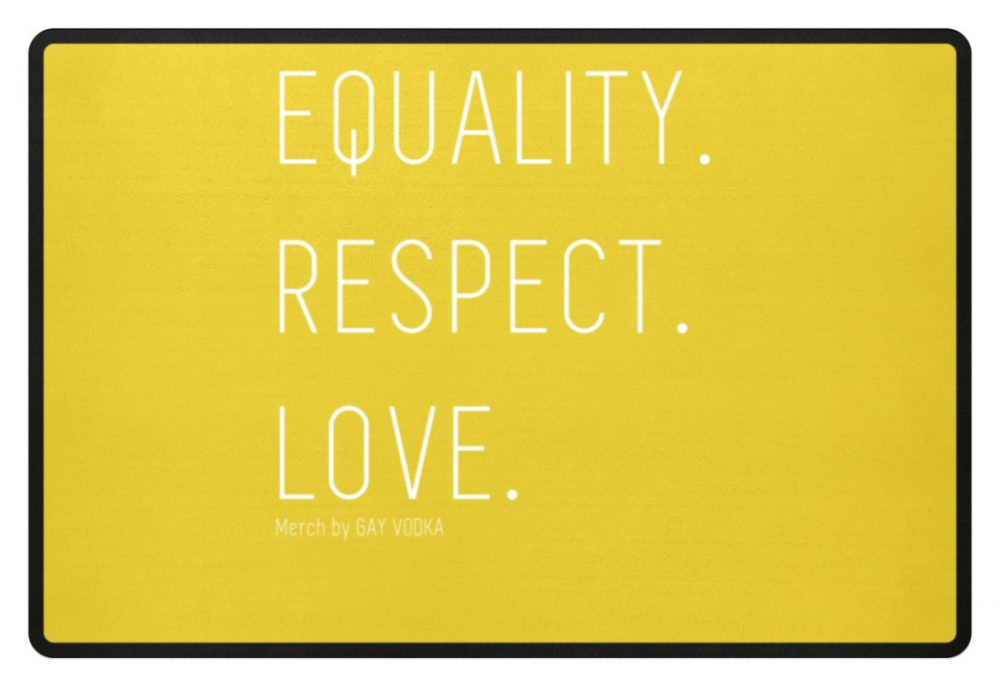 EQUALITY. RESPECT. LOVE. - Fußmatte-5766