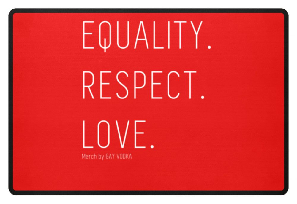 EQUALITY. RESPECT. LOVE. - Fußmatte-5761