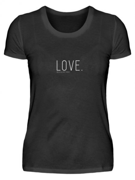 LOVE. - Damenshirt-16