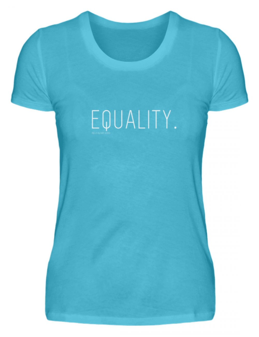 EQUALITY. - Damenshirt-2462