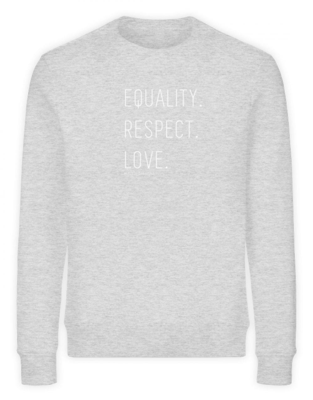 EQUALITY. RESPECT. LOVE. - Unisex Organic Sweatshirt-6892