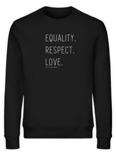 EQUALITY. RESPECT. LOVE. - Unisex Organic Sweatshirt-16