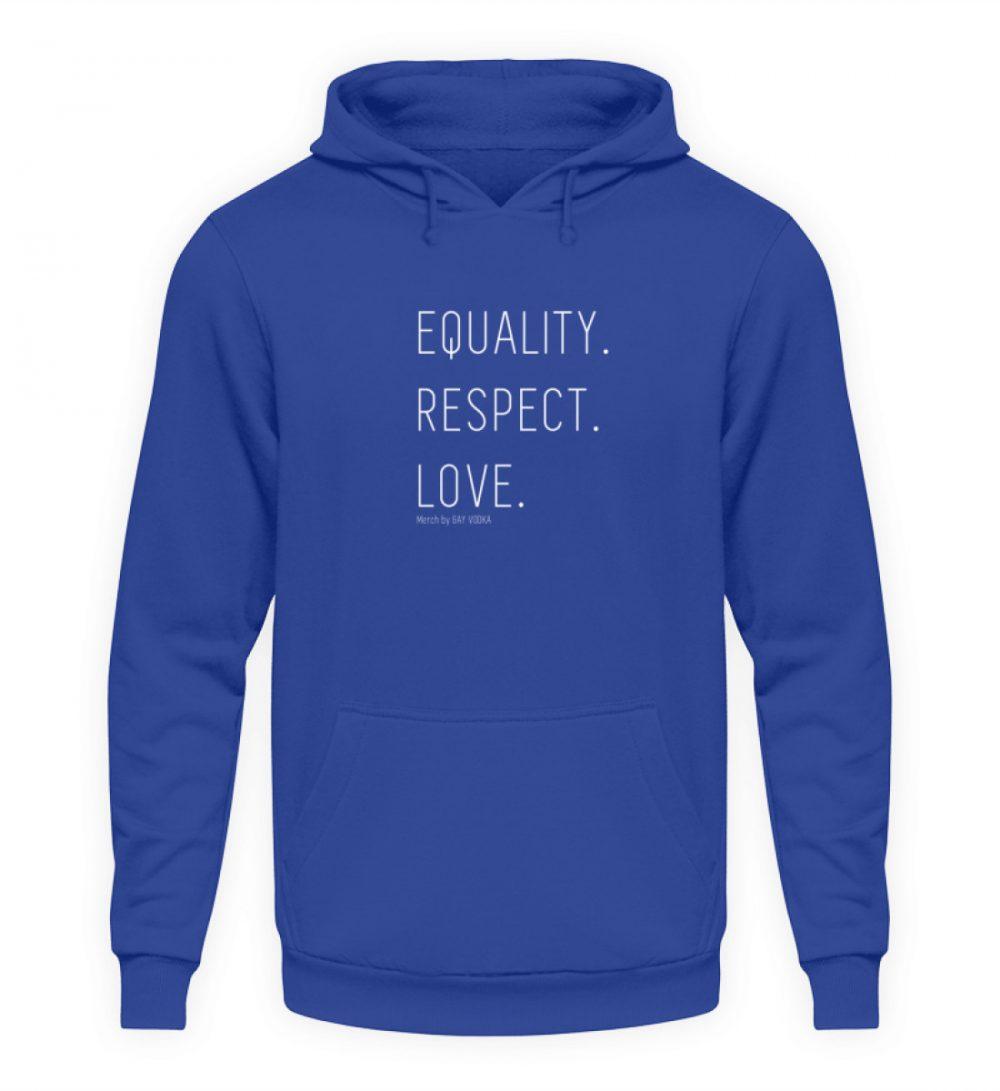 EQUALITY. RESPECT. LOVE. - Unisex Kapuzenpullover Hoodie-668