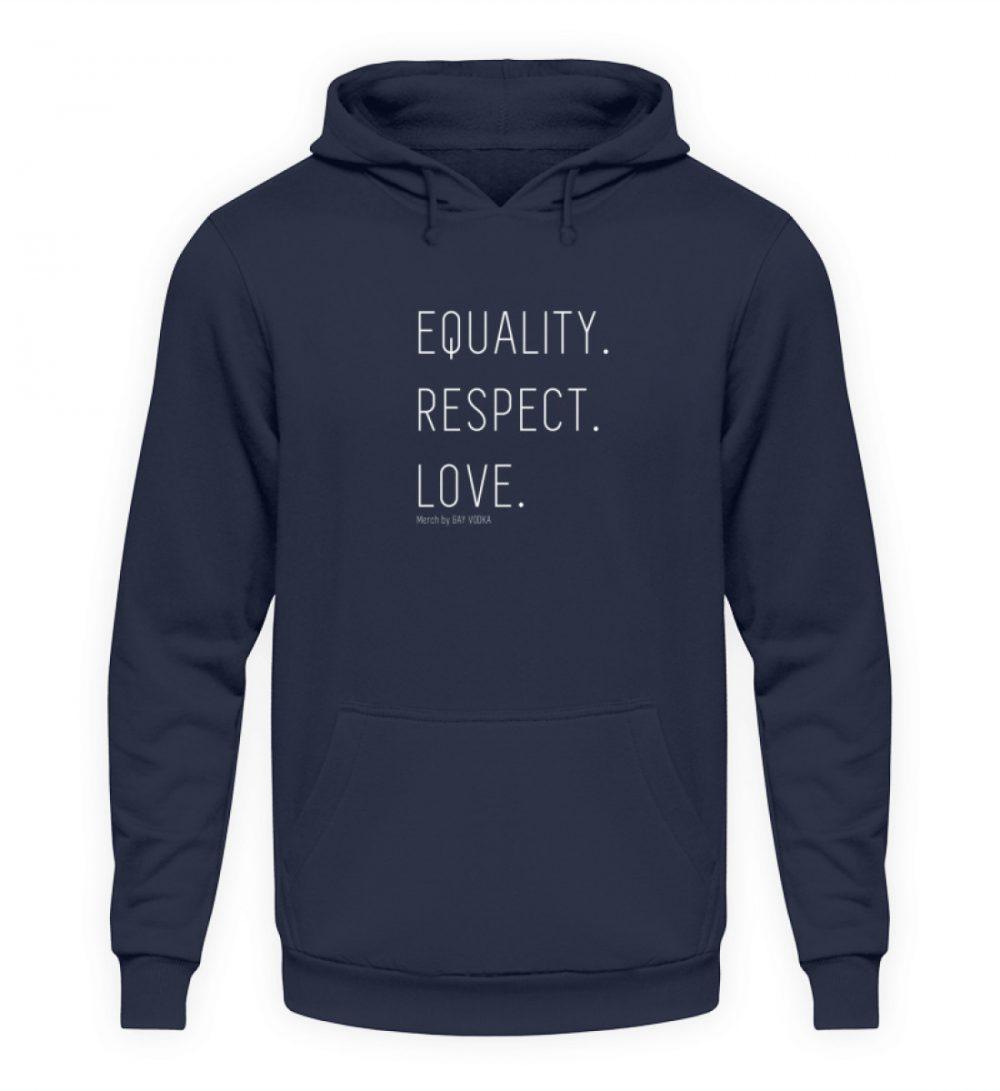 EQUALITY. RESPECT. LOVE. - Unisex Kapuzenpullover Hoodie-1698