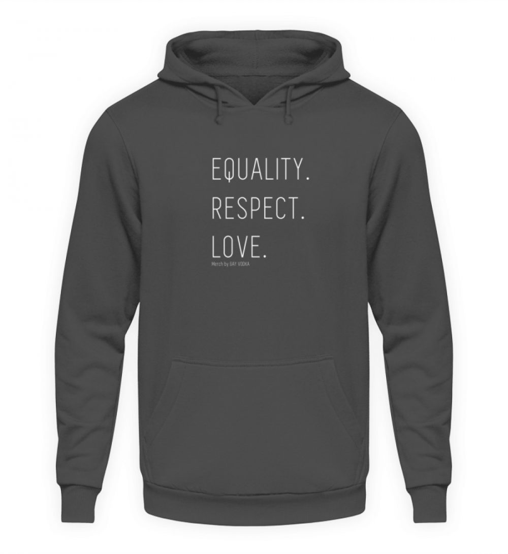 EQUALITY. RESPECT. LOVE. - Unisex Kapuzenpullover Hoodie-1762