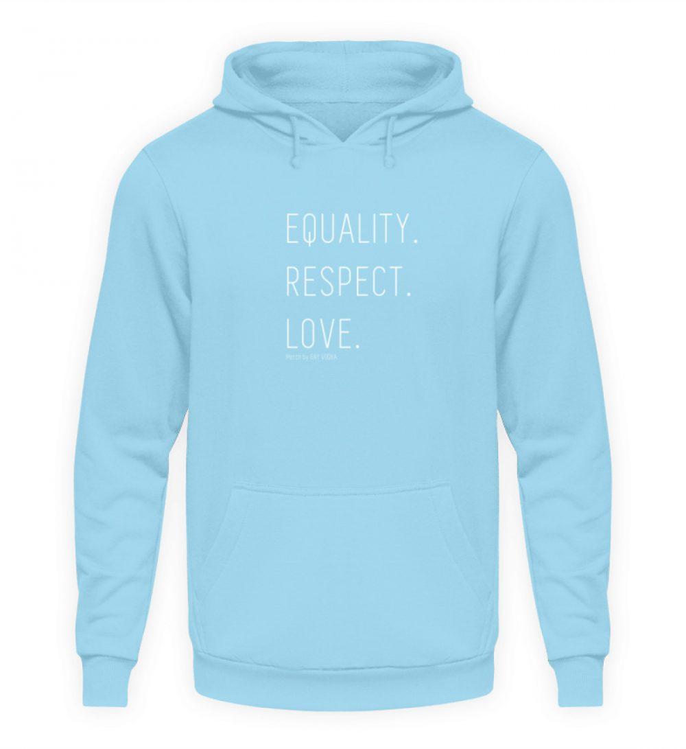 EQUALITY. RESPECT. LOVE. - Unisex Kapuzenpullover Hoodie-674