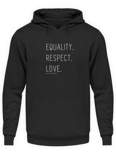 EQUALITY. RESPECT. LOVE. - Unisex Kapuzenpullover Hoodie-1624