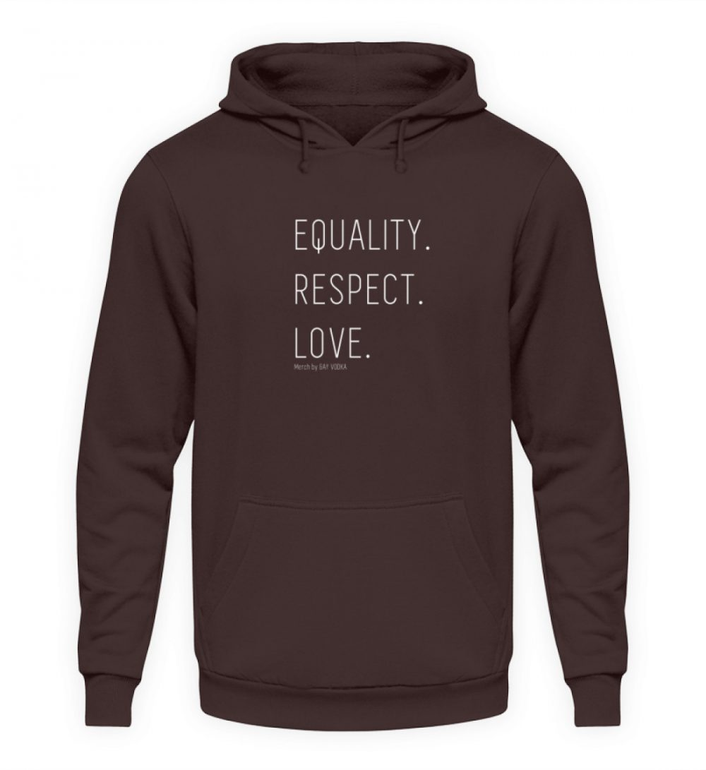 EQUALITY. RESPECT. LOVE. - Unisex Kapuzenpullover Hoodie-1604