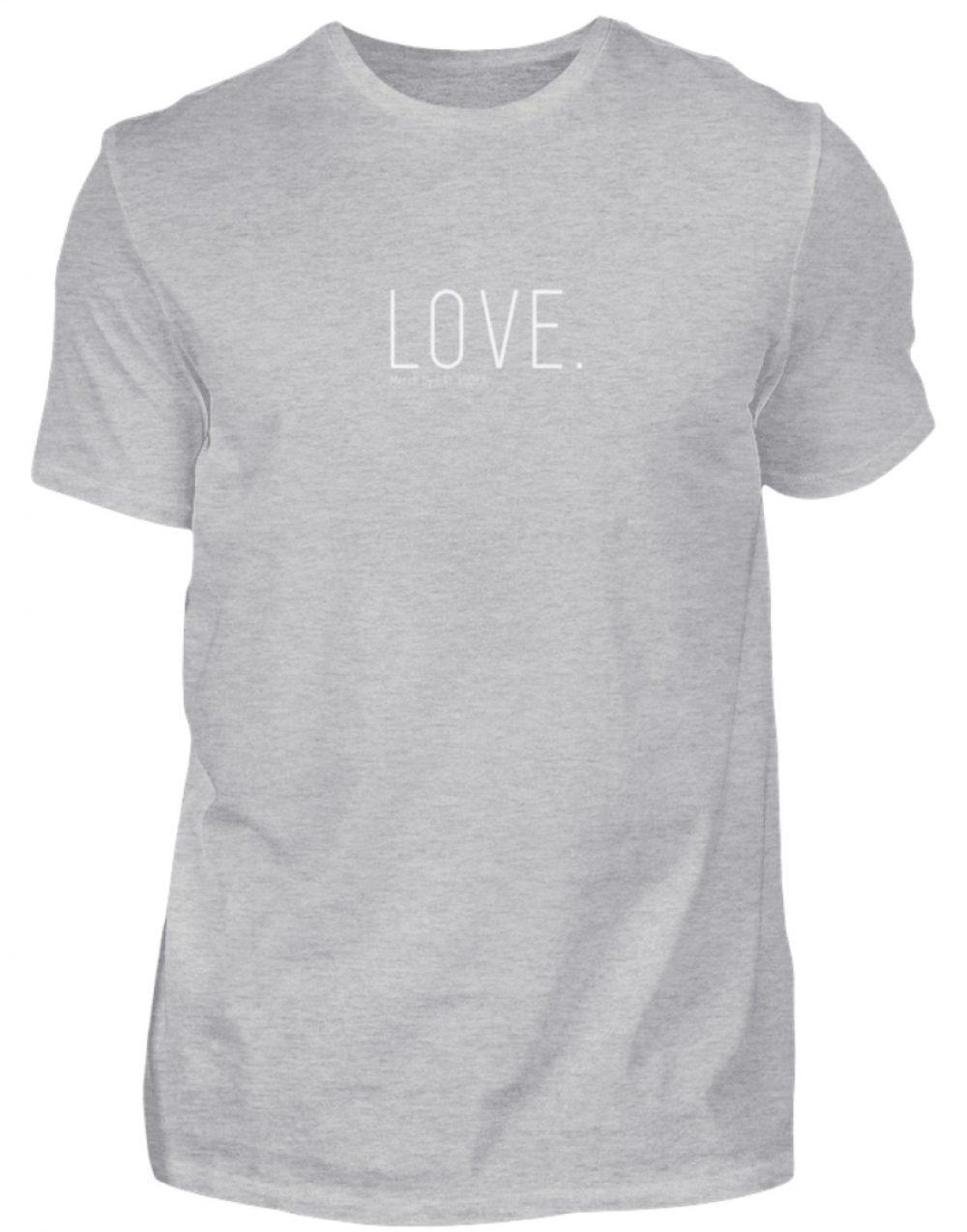 LOVE. - Herren Shirt-17