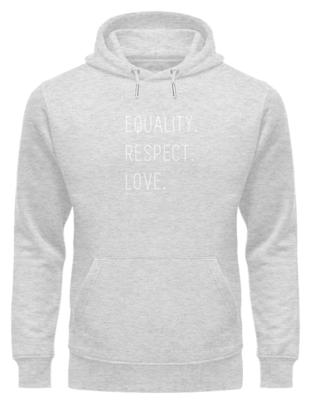 EQUALITY. RESPECT. LOVE. - Unisex Organic Hoodie-6892