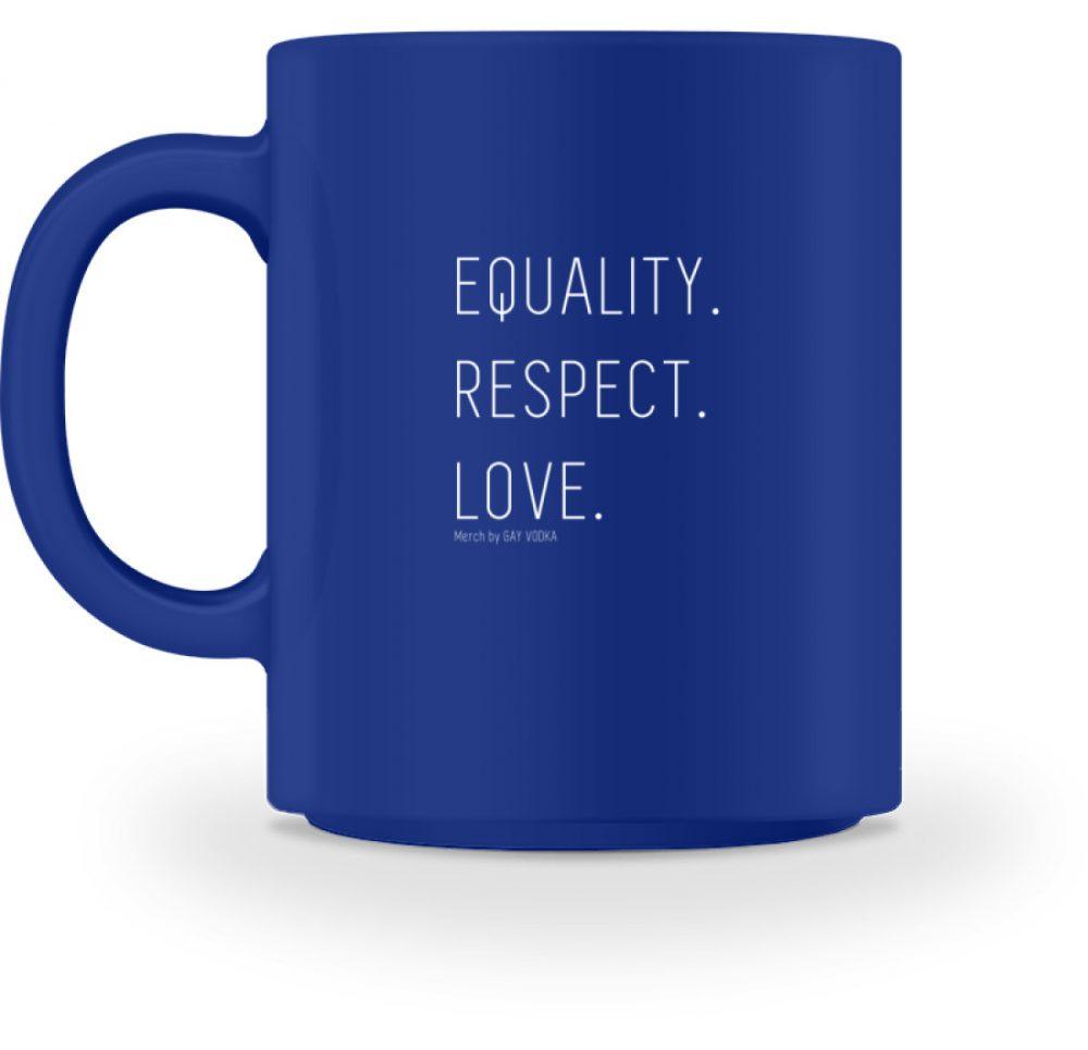 EQUALITY. RESPECT. LOVE. - Tasse-27