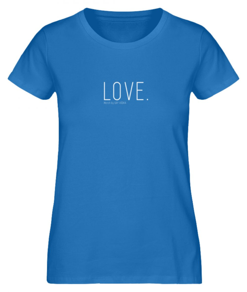 LOVE. - Damen Premium Organic Shirt-6886