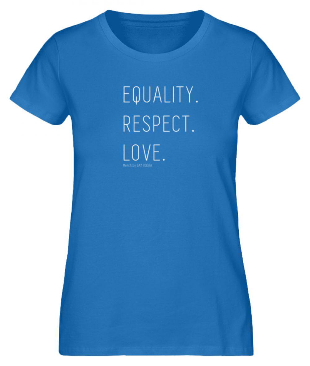 EQUALITY. RESPECT. LOVE. - Damen Premium Organic Shirt-6886