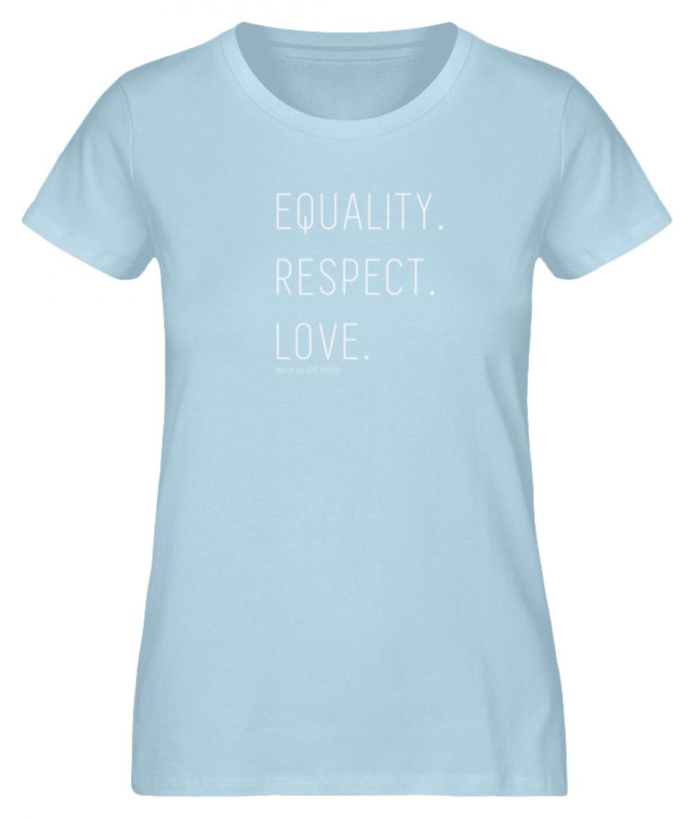 EQUALITY. RESPECT. LOVE. - Damen Premium Organic Shirt-6888