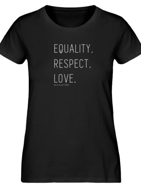 EQUALITY. RESPECT. LOVE. - Damen Premium Organic Shirt-16