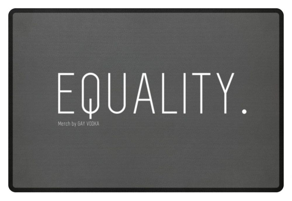 EQUALITY. - Fußmatte-6778
